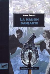 Anne Pauzet - La maison dansante.