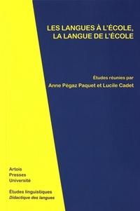 Anne Pégaz Paquet et Lucile Cadet - Les langues à l'école, la langue de l'école.