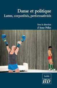 Anne Pellus - Danse et politique - Luttes, corporéités, performativités.