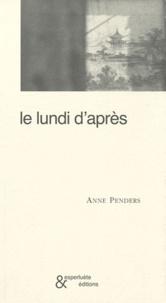 Anne Penders - Le lundi d'après.