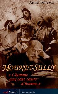 Anne Penesco - Mounet-Sully - L'homme au cent coeurs d'homme.