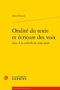 """Anne Penesco - Oralité du texte et écriture des voix dans """"A la recherche du temps perdu""""."""
