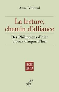 Anne Pénicaud - La lecture, chemin d'alliance - Des Philippiens d'hier à ceux d'aujourd'hui.