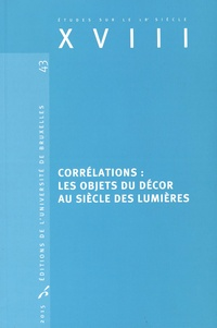 Anne Perrin Khelissa - Corrélations - Les objets du décor au siècle des Lumières.