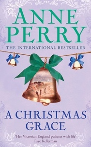 Anne Perry - A Christmas Grace (Christmas Novella 6) - A festive mystery set in rugged western Ireland.