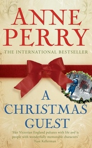 Anne Perry - A Christmas Guest.