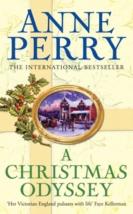 Anne Perry - A Christmas Odyssey (Christmas Novella 8) - A festive mystery from the dark underbelly of Victorian London.