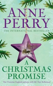 Anne Perry - A Christmas Promise.