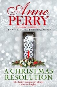 Anne Perry - A Christmas Resolution (Christmas Novella 18) - Christmas novella 18.
