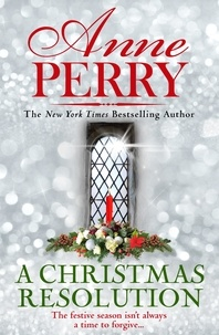Anne Perry - A Christmas Resolution - Christmas novella 18.