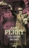 Anne Perry - A la mémoire des morts.