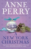 Anne Perry - A New York Christmas (Christmas Novella 12) - A festive mystery set in New York.
