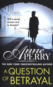Anne Perry - A Question of Betrayal.