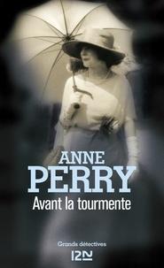 Anne Perry - Avant la tourmente.