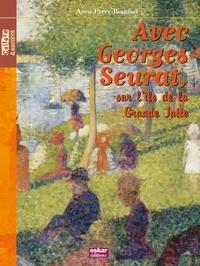 Anne Perry-Bouquet et Georges Seurat - Sur l'île de la Grande Jatte.