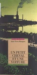 Anne Perry-Bouquet - Un petit cheval et une voiture.