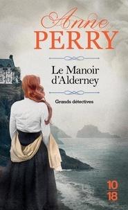 Anne Perry - Daniel Pitt  : Le manoir d'Alderney.
