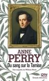Anne Perry - Du sang sur la Tamise - une enquête de William Monk.