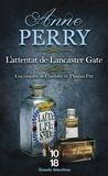 Anne Perry - L'attentat de Lancaster Gate.