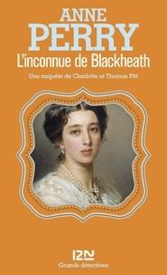 Anne Perry - L'inconnue de Blackheath.