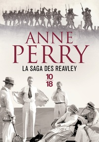 Anne Perry - La saga des Reavley - Avant la tourmente ; Le temps des armes ; Les anges des ténèbres.