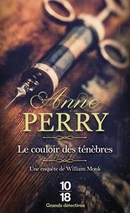 Anne Perry - Le couloir des ténèbres - Une enquête de William Monk.