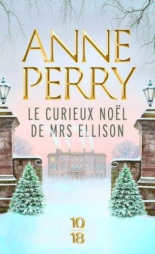 Anne Perry - Le curieux Noël de Mrs. Ellison.