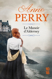 Anne Perry - Le manoir d'Alderney - Volume 24.