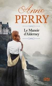 Anne Perry - Le manoir d'Alderney.