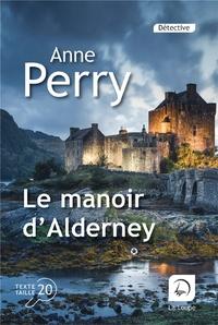 Anne Perry - Le manoir d'Alderney - Volume 1.