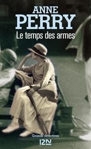 Anne Perry - Le temps des armes.