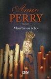 Anne Perry - Meurtre en écho.