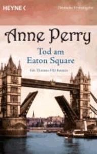 Anne Perry - Tod am Eaton Square - Ein Thomas-Pitt-Roman.