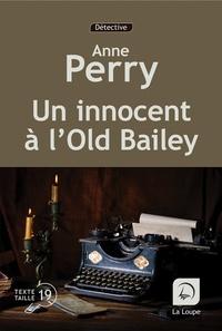 Anne Perry - Un innocent à l'Old Bailey Tome 1 : .