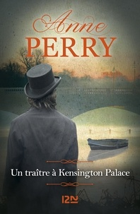 Anne Perry - Un traître à Kensington Palace.