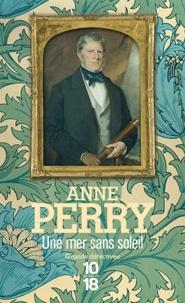 Anne Perry - Une mer sans soleil.