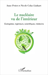 Le nucléaire vu de lintérieur - Ecologistes, ingénieurs, scientifiques, médecins.pdf