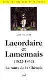 Anne Philibert - Lacordaire et Lamennais - La route de la Chênaie (1822-1832).
