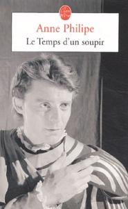 Anne Philipe - Le Temps d'un soupir.