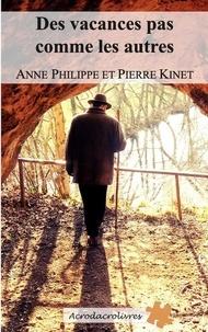 Anne Philippe et Pierre Kinet - Des Vacances Pas Comme Les Autres.