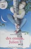 Anne Pierjean - Des Ennuis, Julien ?.
