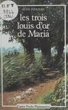 Anne Pierjean et François Faucher - Les trois louis d'or de Maria.