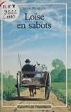 Anne Pierjean - Loïse en sabots.