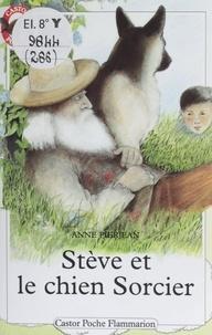 Anne Pierjean - Stève et le chien Sorcier.