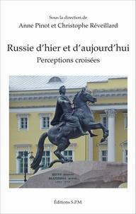 Anne Pinot et Christophe Réveillard - Russie d'hier et d'aujourd'hui - Perceptions croisées.