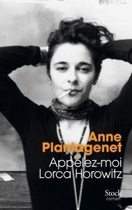 Livre gratuit pdf télécharger Appelez-moi Lorca Horowitz 9782234076211 (Litterature Francaise) CHM RTF par Anne Plantagenet