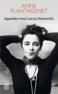 Anne Plantagenet - Appelez-moi Lorca Horowitz.