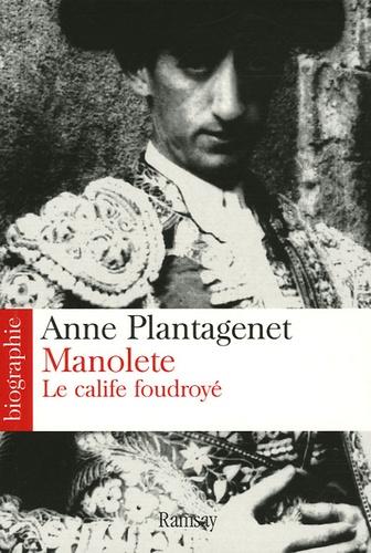 Anne Plantagenet - Manolete - Le calife foudroyé.