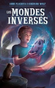 Google book livres gratuits à télécharger Les mondes inversés par Anne Plichota, Cendrine Wolf in French
