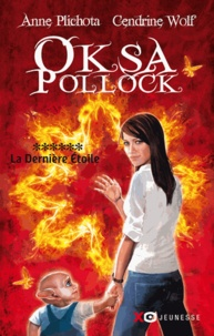 Anne Plichota et Cendrine Wolf - Oksa Pollock Tome 6 : La dernière étoile.
